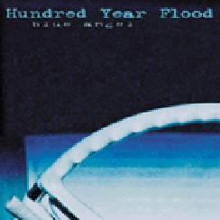 Hundred Year Flood - Blue Angel - 2006